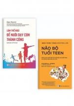 Bộ Sách Làm Thế Nào Để Nuôi Dạy Con Thành Công + Não Bộ Tuổi Teen (Bộ 2 Cuốn)