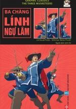 Graphic Classics - The Three Musketeers - Ba Chàng Lính Ngự Lâm