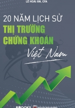 20 Năm Lịch Sử Thị Trường Chứng Khoán Việt Nam