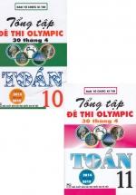 Combo Tổng Tập Đề Thi Olympic 30 Tháng 4 Toán 10 + 11 ( Từ 2014 Đến 2018)