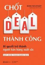 Chốt Deal Thành Công: Bí Quyết Trở Thành Người Bán Hàng Xuất Sắc