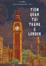Hoa Cho Người Chết - Tập 1: Tiệm Quan Tài Trắng Ở London