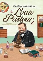 Những Bộ Óc Vĩ Đại - Cha Đẻ Của Ngành Vi Sinh Vật Louis Pasteur
