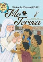 Những Bộ Óc Vĩ Đại - Vị Thánh Của Những Người Khốn Khổ Mẹ Teresa