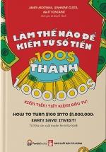 Làm Thế Nào Để Kiếm Từ Số Tiền 100$ Thành 1.000.000$