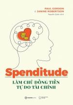 Spenditude - Làm Chủ Đồng Tiền, Tự Do Tài Chính