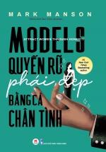 Models: Quyến Rũ Phái Đẹp Bằng Cả Chân Tình
