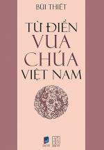 Từ Điển Vua Chúa Việt Nam