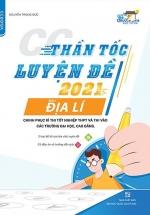 Thần Tốc Luyện Đề 2021 Môn Địa lý Chinh Phục Kỳ Thi Tốt Nghiệp THPT Và Thi Vào Các Trường Đại Học, Cao Đẳng