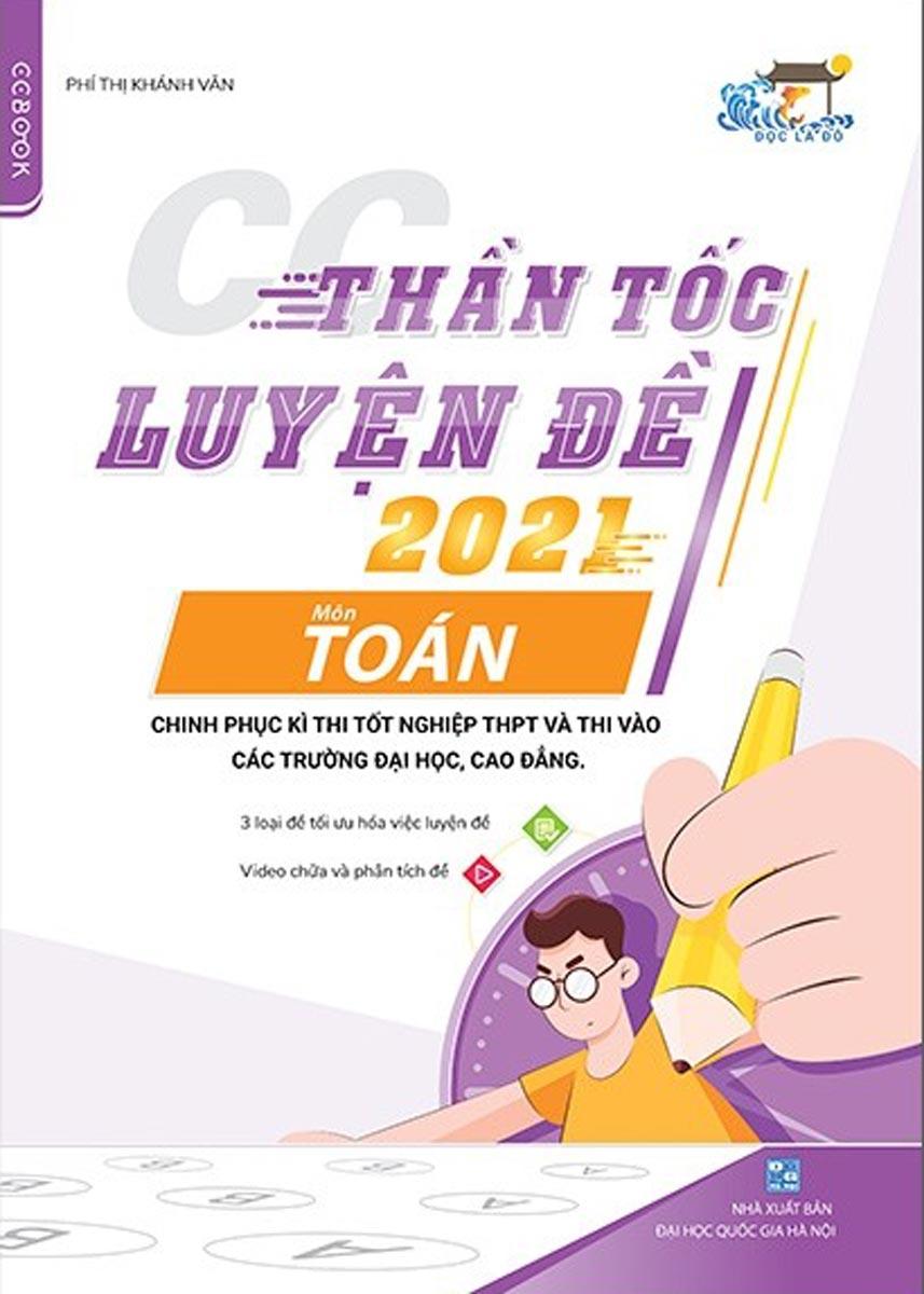 Thần Tốc Luyện Đề 2021 Môn Toán Chinh Phục Kỳ Thi Tốt Nghiệp THPT Và Thi Vào Các Trường Đại Học, Cao Đẳng