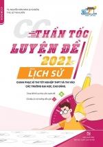 Thần Tốc Luyện Đề 2021 Môn Lịch Sử Chinh Phục Kỳ Thi Tốt Nghiệp THPT Và Thi Vào Các Trường Đại Học, Cao Đẳng