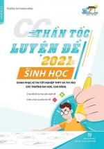 Thần Tốc Luyện Đề 2021 Môn Sinh Học Chinh Phục Kỳ Thi Tốt Nghiệp THPT Và Thi Vào Các Trường Đại Học, Cao Đẳng