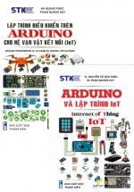 Combo Arduino Và Lập Trình IoT + Lập Trình Điểu Khiển Trên Arduino Cho Hệ Vạn Vật Kết Nối (IoT) (Bộ 2 Cuốn)