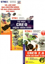 Combo Creo 2.0 Dành Cho Người Tự Học + Tự Học Creo Bằng Hình Ảnh + Vẽ, Lắp Ráp Tạo Chuyển Động Và Gia Công Khuôn Với Creo (Bộ 3 Cuốn)