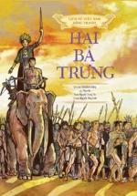 Lịch Sử Việt Nam Bằng Tranh - Hai Bà Trưng (Bản Màu)