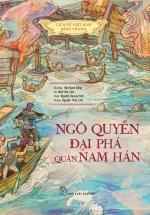 Lịch Sử Việt Nam Bằng Tranh - Ngô Quyền Đại Phá Quân Nam Hán (Bản Màu)