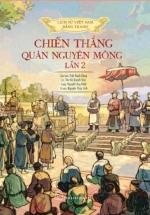 Lịch Sử Việt Nam Bằng Tranh - Chiến Thắng Quân Nguyên Mông Lần 2 (Bản Màu)