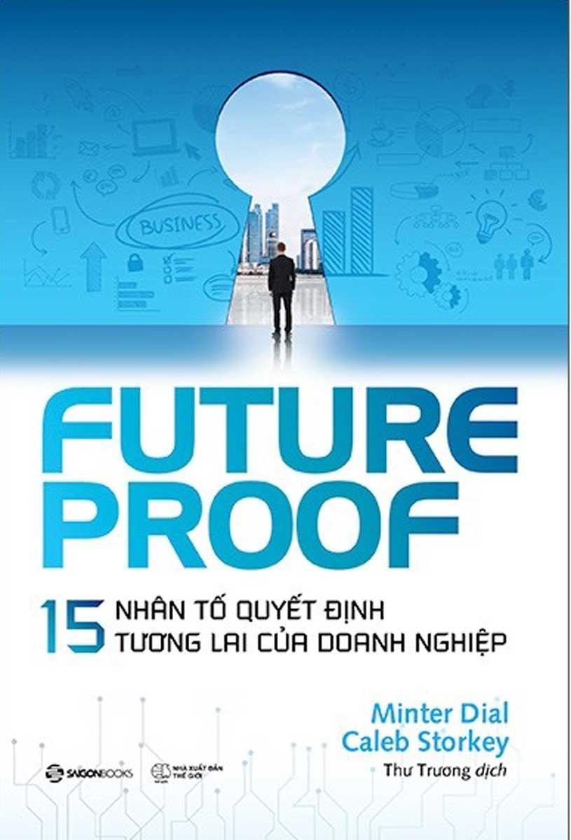 Futureproof - 15 Nhân Tố Quyết Định Tương Lai Của Doanh Nghiệp
