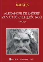 Alexandre De Rhodes Và Vấn Đề Chữ Quốc Ngữ
