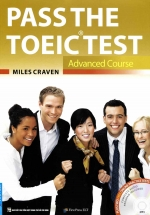 Pass The Toeic Test - Advanced Course ( Kèm CD )