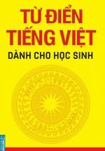 Từ Điển Tiếng Việt Dành Cho Học Sinh (Minh Thắng)