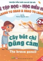 Truyện Tiềm Thức Cho Bé Tập Nói - Bé Tập Đọc Học Điều Hay - Cây Bút Chì Dũng Cảm