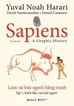 Sapiens - Lược Sử Loài Người Bằng Tranh - Tập 1 - Khởi Đầu Của Loài Người