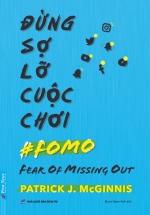 Sách Đừng Sợ Lỡ Cuộc Chơi - Fear Of Missing Out
