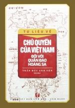 Tư Liệu Về Chủ Quyền Của Việt Nam Đối Với Quần Đảo Hoàng Sa