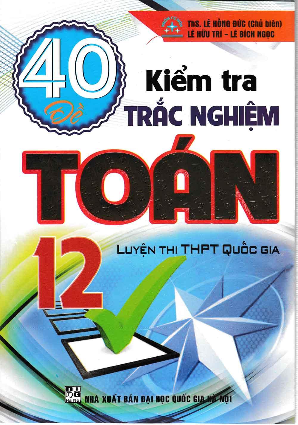 40 Đề Kiểm Tra Trắc Nghiệm Toán 12 - EBOOK/PDF/PRC/EPUB