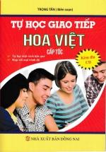 Tự Học Giao Tiếp Hoa Việt Cấp Tốc