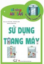 Kĩ Năng An Toàn - Safety Skills: Sử Dụng Thang Máy - Using An Elevator