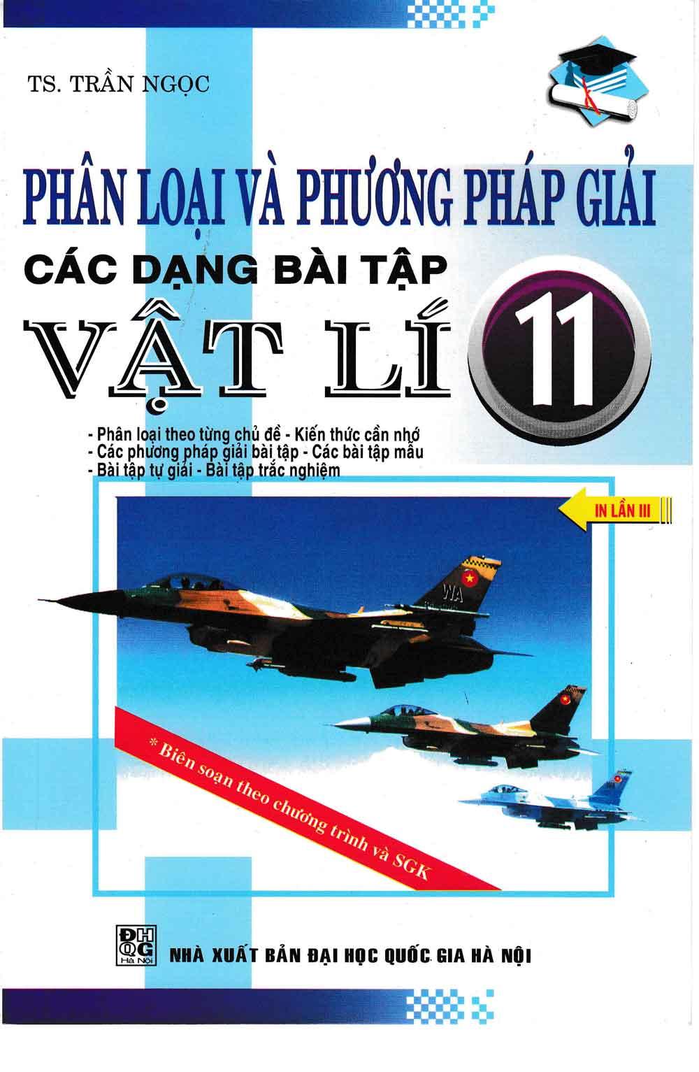 Phân Loại Và Phương Pháp Giải Các Dạng Bài Tập Vật Lí 11 - EBOOK/PDF/PRC/EPUB