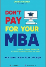 Don't Pay For Your MBA - Học MBA Theo Cách Của Bạn