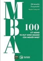 MBA - 100 Kỹ Năng Tư Duy Kinh Doanh Của Người Nhật