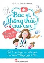Bác Sĩ Thông Thái Của Con - Xử Lí An Toàn Và Hiệu Quả Các Bệnh Thường Gặp Ở Trẻ