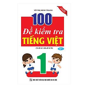 [Sách Cũ] 100 ĐỀ KIỂM TRA TIẾNG VIỆT 1 TẬP 1