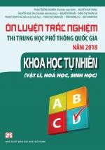 [Dọn Kho] Ôn luyện thi trắc nghiệm thi THPT quốc gia năm 2018 Khoa Học Tự Nhiên