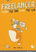 Freelancer Muốn Tự Do Phải Tự Lo