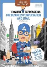 Sống Sót Nơi Công Sở - English Expression For Business Conversation & Email - Xử Lý Nhanh Gọn Lẹ Các Tình Huống Giao Tiếp Chốn Văn Phòng