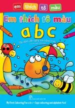 Em Thích Tô Màu ABC - Tập Đánh Vần Tiếng Anh Bằng Tranh (Có Chú Thích Tiếng Việt)