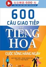 600 Câu Giao Tiếp Tiếng Hoa - Cuộc Sống Hàng Ngày