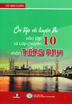 Ôn Tập Và Luyện Thi Vào Lớp Chuyên 10 Môn Tiếng Anh