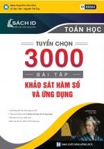 Tuyển Chọn 3000 Bài Tập Khảo Sát Hàm Số Và Ứng Dụng