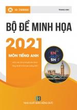 Bộ Đề Minh Họa 2021 Môn Tiếng Anh