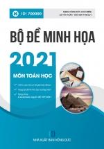Bộ Đề Minh Họa 2021 Môn Toán Học