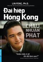 Châu Nhuận Phát - Đại Hiệp Hồng Kông