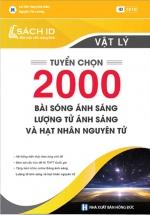 Tuyển Chọn 2000 Bài Sóng Ánh Sáng, Lượng Tử Ánh Sáng Và Hạt Nhân Nguyên Tử