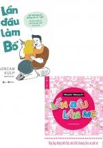 Combo Lần Đầu Làm Bố + Lần Đầu Làm Mẹ (Bộ 2 Cuốn)