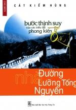 Bước Thịnh Suy Của Các Triều Đại Phong Kiến Trung Quốc : Nhà Đường - Nhà Tống - Nhà Nguyên